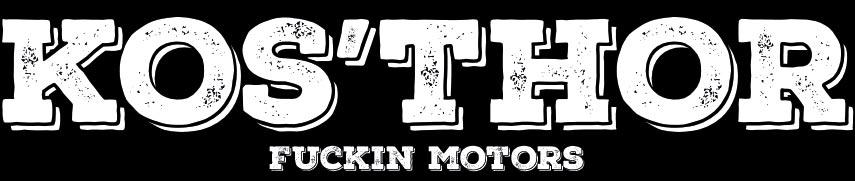 KOS'THOR Fuckin' Motors